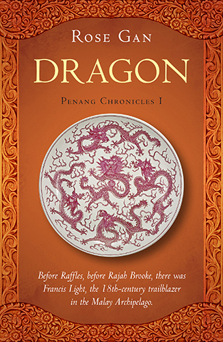 Dragon Penang Chronicles Vol. 1 by Rose Gan