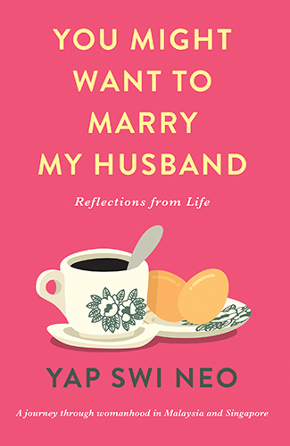 You Might Want to Marry My Husband by Yap Swi Neo